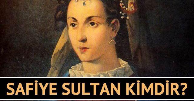 Safiye Sultan kimdir?